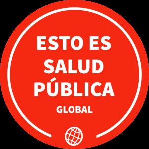 Esto es Salud Pública Global